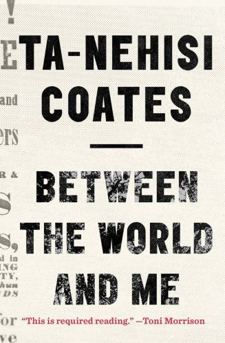 """""""Between the World and Me"""" by Ta-Nehisi Coates"""